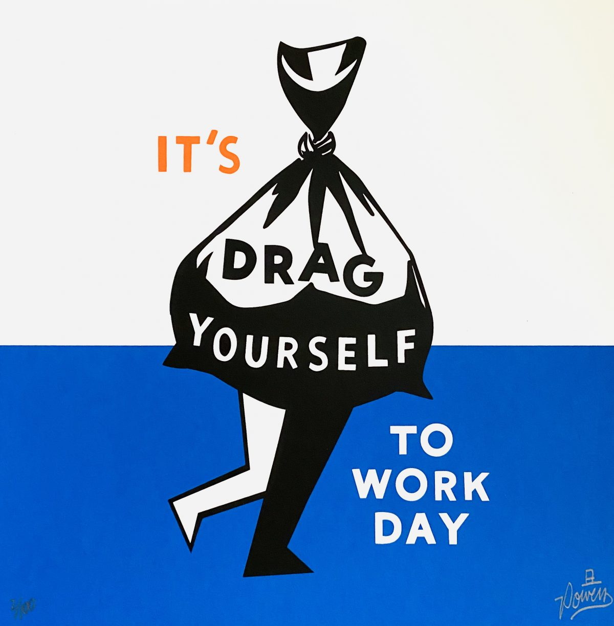 Stephen Powers - I'ts Drag Yourself To Work Day