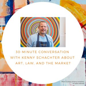 30 minute conversation with Kenny Schachter about art, law, and the market