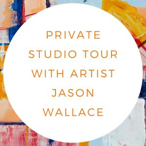 Private Studio Tour with Jason Wallace