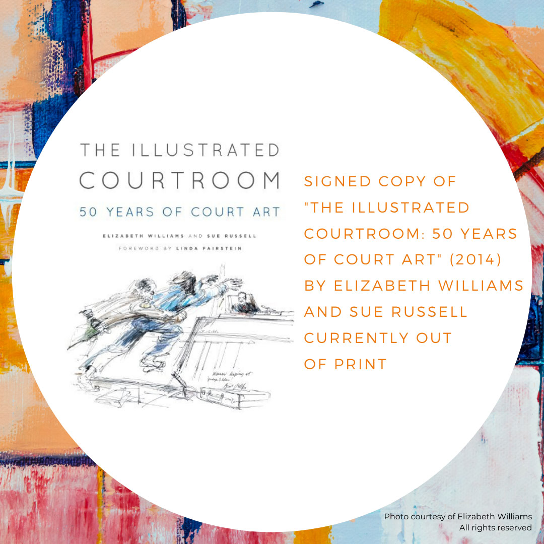 Signed Copy of The Illustrated Courtroom: 50 Years of Court Art (2014) by Elizabeth Williams and Sue Russell, Currently Out of Print